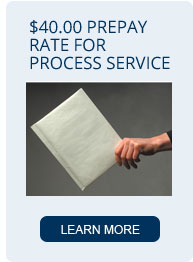 $40.00 PrePay Rate for Process Service